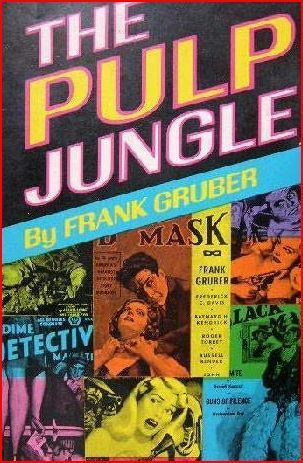 The Pulp Jungle Frank Gruber