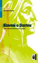 Slaveni o Danteu : Dante u slavenskoj književnoj kritici XX stoljeća  by  Muhamed Dželilović