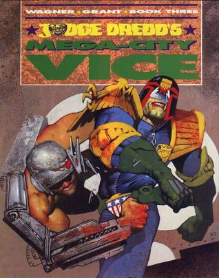 Judge Dredds Mega-city Vice (Book, #3)  by  John Wagner