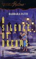 A Silence of Dreams (Silhouette Shadows, #13) Barbara Faith