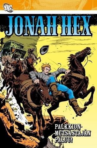 Jonah Hex: Palkkiometsästäjän paluu (Jonah Hex, #2)  by  Michael L. Fleisher
