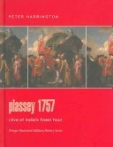 Plassey 1757: Clive of Indias Finest Hour  by  Peter Harrington