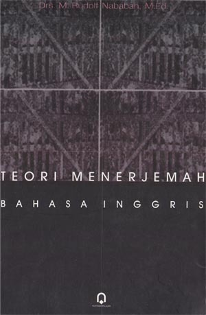 Teori Menerjemah Bahasa Inggris  by  M. Rudolf Nababan