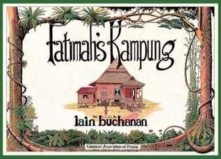 Fatimahs Kampung  by  Iain Buchanan