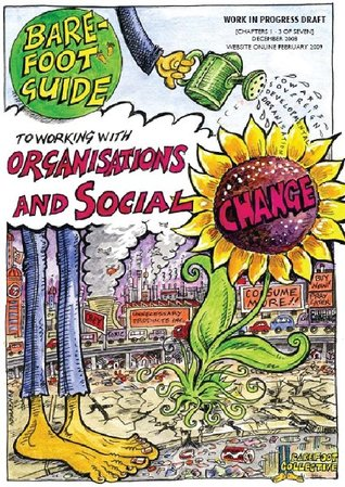 The Barefoot Guide to Working with Organisations and Social Change  by  The Barefoot Collective