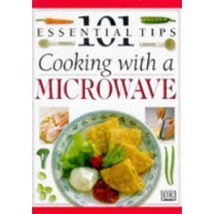 Cooking with a Microwave (101 Essential Tips)  by  Sarah     Brown