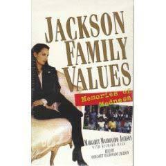 Jackson Family Values: Memories of Madness  by  Margaret Maldanado Jackson