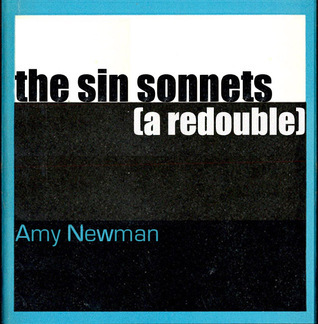 The Sin Sonnets  by  Amy Newman