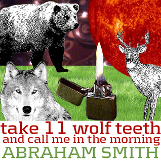 Take 11 Wolf Teeth and Call Me in the Morning Abraham Smith
