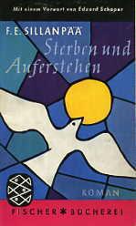 Sterben und Auferstehen  by  F.E. Sillanpää