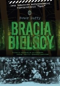 Bracia Bielscy  by  Peter Duffy