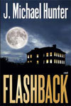 Flashback  by  J. Michael Hunter