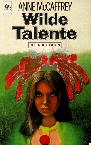 Wilde Talente  by  Anne McCaffrey