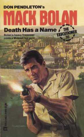 Death Has a Name (Mack Bolan the Executioner, #96)  by  Mike McQuay