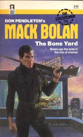 The Bone Yard (Mack Bolan The Executioner, #75)  by  Michael Newton