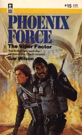 Viper Factor (Phoenix Force #15)  by  William Fieldhouse