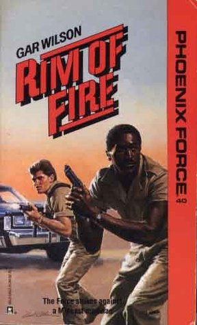 Rim Of Fire (Phoenix Force #40) Gar Wilson
