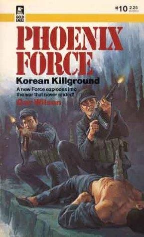 Korean Killground (Phoenix Force #10)  by  Gar Wilson