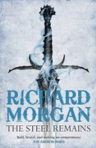 The Steel Remains (A Land Fit for Heroes, #1)  by  Richard K. Morgan