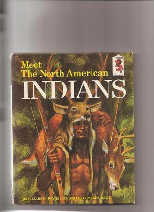 Meet the North American Indians  by  Elizabeth Payne