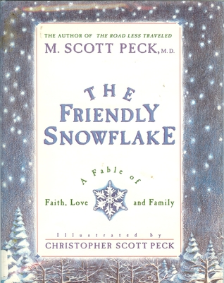 The Friendly Snowflake: A Fable Of Faith, Love, And Family (Ariel Books) Christopher Scott Peck