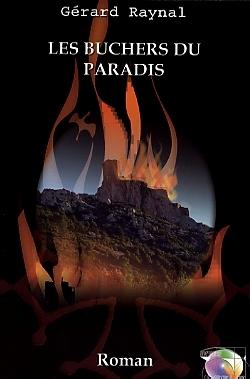 Les Bûchers Du Paradis: Roman  by  Gérard Raynal