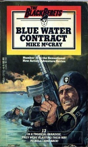 Blue Water Contract (Black Berets, No 13)  by  Mike McCray