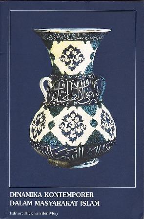 Dinamika Kontemporer dalam Masyarakat Islam (Seri INIS, #42)  by  Dick van der Meij