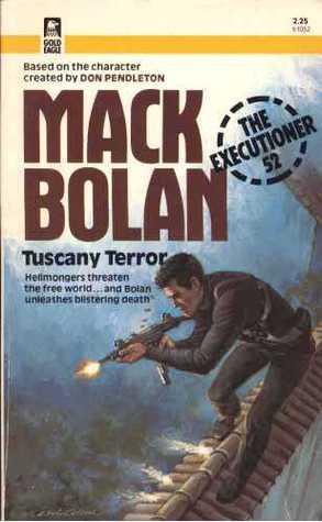 Tuscany Terror (Mack Bolan The Executioner #52)  by  Stephen Mertz