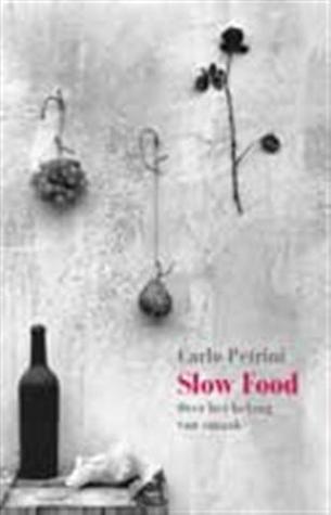 Slow Food, Over het belang van smaak Carlo Petrini