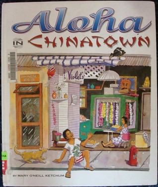 Aloha in Chinatown Mary ONeill Ketchum
