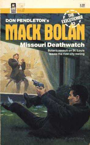 Missouri Deathwatch (Mack Bolan The Executioner, #83)  by  Michael Newton
