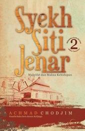 Syekh Siti Jenar 2: Makrifat dan Makna Kehidupan Achmad Chodjim