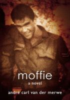 Moffie: A Novel  by  André Carl van der Merwe