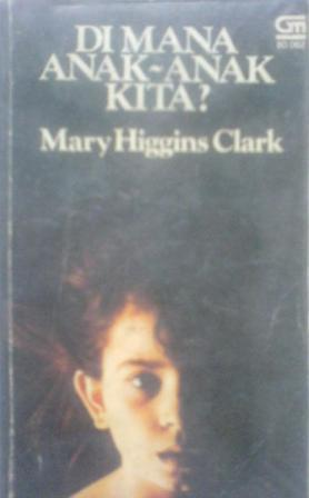 Di Mana Anak-Anak Kita? Mary Higgins Clark
