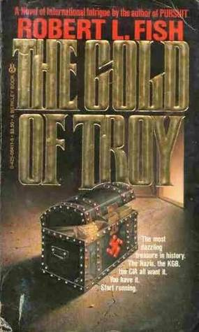 The Gold of Troy  by  Robert L. Fish