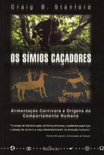 Os Símios Caçadores  by  Craig Stanford