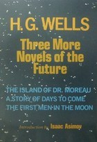 Three More Novels of the Future H.G. Wells