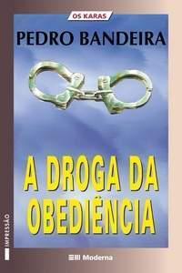 A Droga da Obediência (Os Karas, #1) Pedro Bandeira