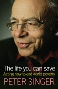 The Life You Can Save: Acting Now To End World Poverty  by  Peter Singer