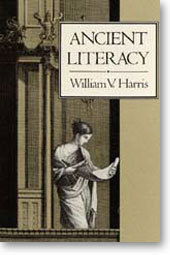 Ancient Literacy: ,  by  William V. Harris