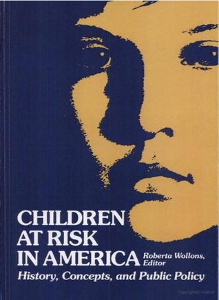 Children at Risk in America  by  Roberta Lyn Wollons
