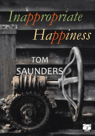 Inappropriate Happiness  by  Tom Saunders
