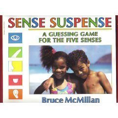 Sense Suspense: A Guessing Game For The Five Senses  by  Bruce McMillan