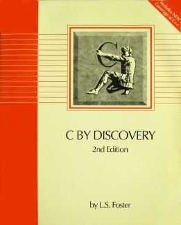 C Discovery (2nd Edition) by Leslie S. Foster
