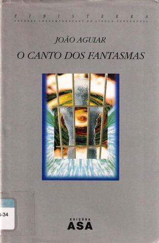 O Canto dos Fantasmas  by  João Aguiar