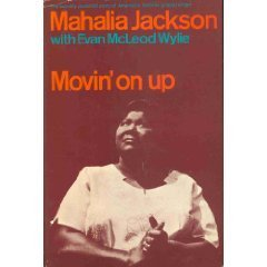 Movin On Up Mahalia Jackson