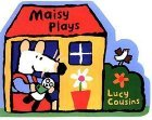 Maisy Plays  by  Lucy Cousins