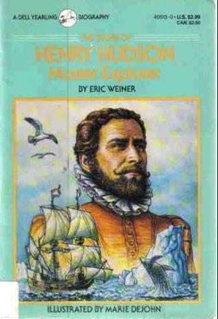 Story of Henry Hudson: Master Explorer  by  Eric     Weiner