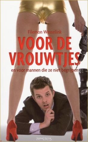 Voor de vrouwtjes  by  Filemon Wesselink
